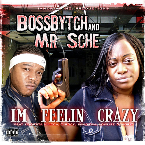 Boss Bytch & Mr. Sche – I'm Feelin Crazy