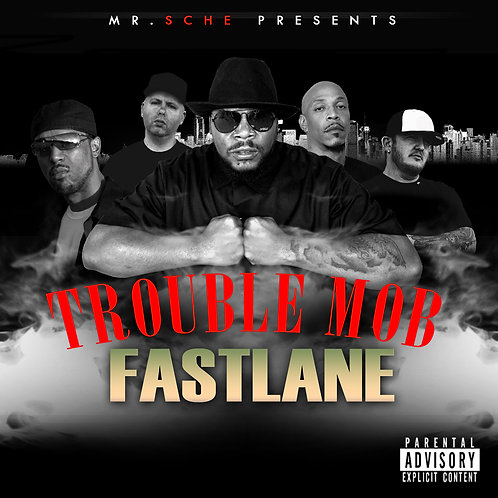 Mr. Sche Presents Trouble Mob – Fast Lane