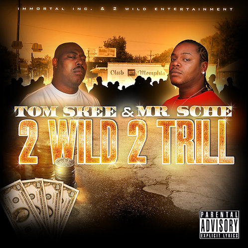Mr. Sche & Tom Skeemask – 2 Wild 2 Trill