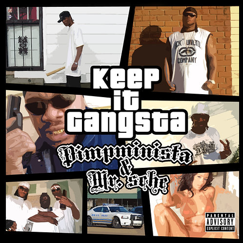 Pimpminista & Mr. Sche – Keep It Gangsta