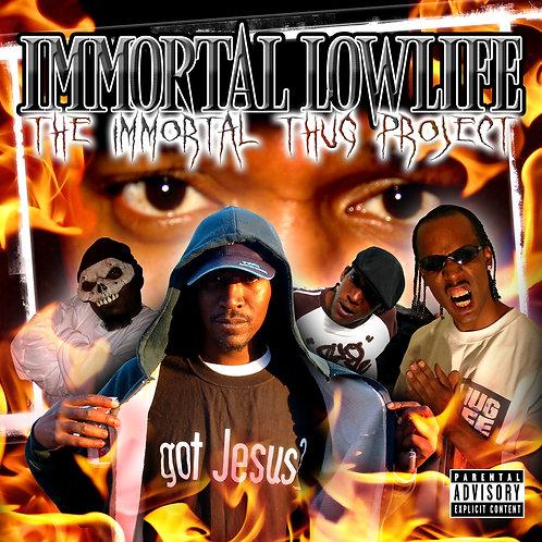 Immortal Lowlife – The Immortal Thug Project