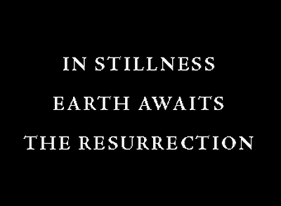 In Stillness earth awaits the Resurrection; Holy Saturday (Easter Vigil)