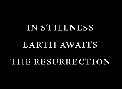 In Stillness earth awaits the Resurrection; Holy Saturday (Easter Vigil)