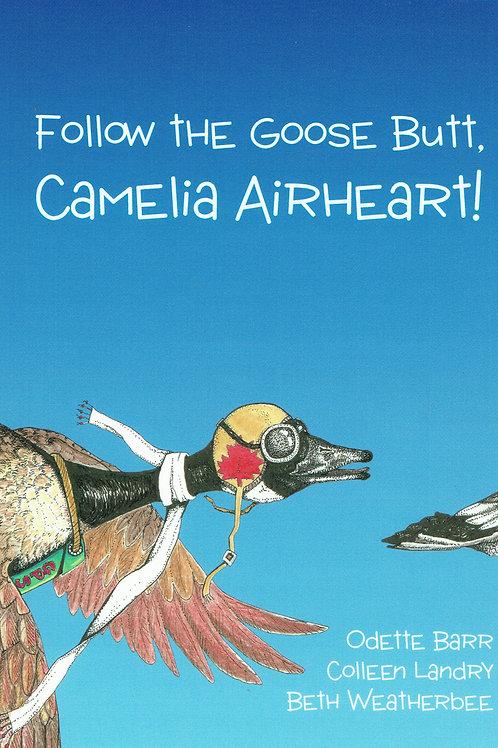 Follow the Goose Butt, Camelia Airheart!