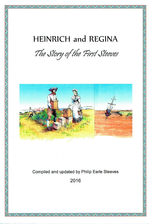 Heinrich and Regina: The Story of the First Steeves