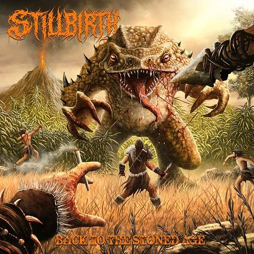 Stillbirth – Back to the Stoned Age