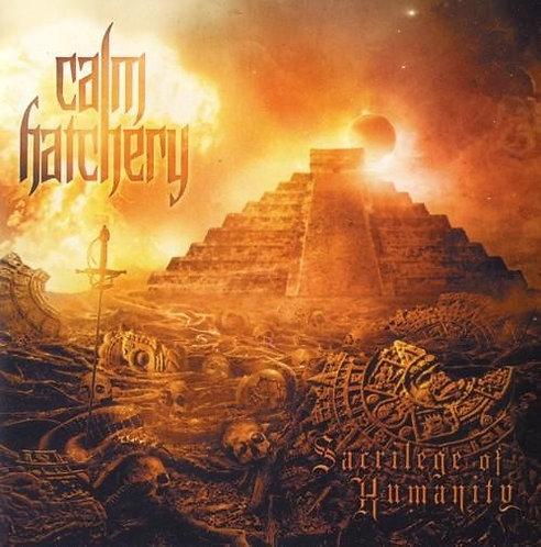 Calm Hatchery – Sacrilege of Humanity