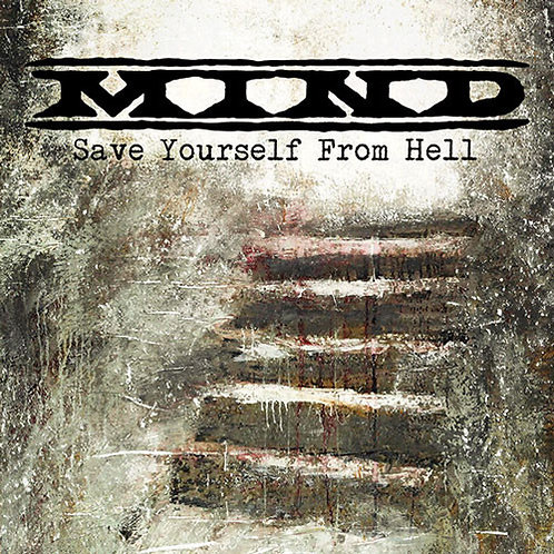 Mind – Save Yourself From Hell