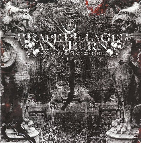 Rape Pillage and Burn ‎– Songs of Death... Songs of Hell