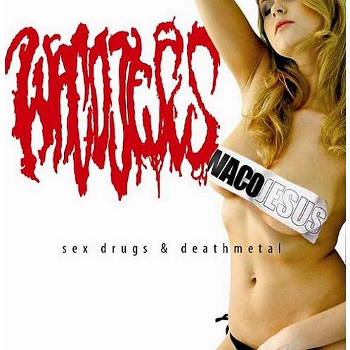 Waco Jesus – Sex, Drugs & Death Metal