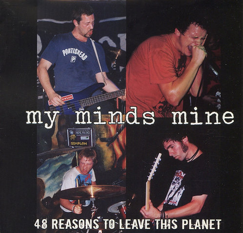 My Minds Mine ‎– 48 Reasons to Leave this Planet