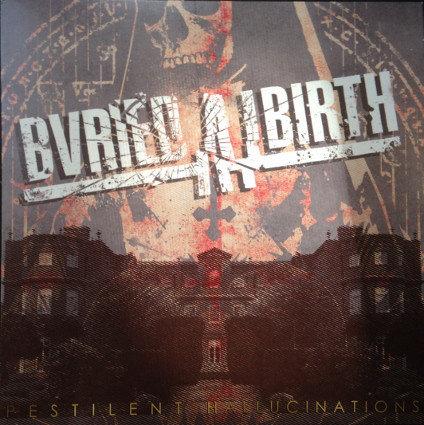 "Buried At Birth – Pestilent Hallucinations (7"")"