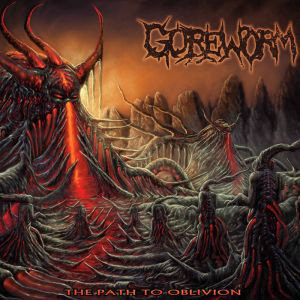 Goreworm ‎– The Path to Oblivion