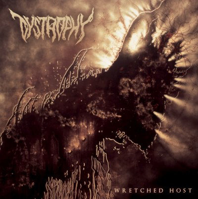 Dystrophy – Wretched Host