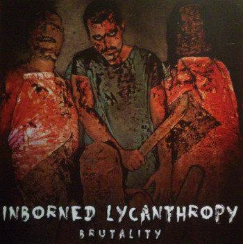 Inborned Lycanthropy – Brutality