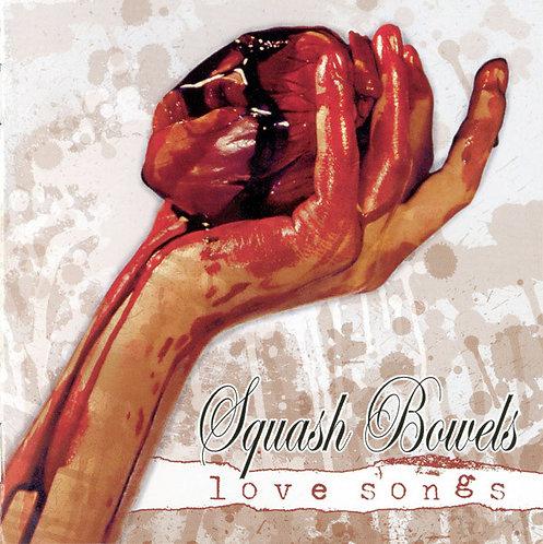 Squash Bowels – Love Songs