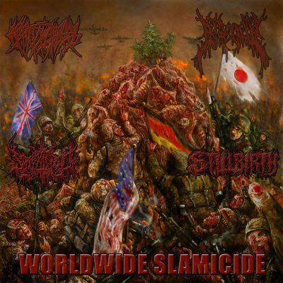Crepitation / Splattered / Gorevent / Stillbirth – Worldwide Slamicide