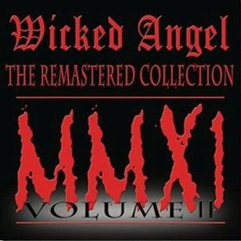 Wicked Angel ‎– The Remastered Collection - Volume II