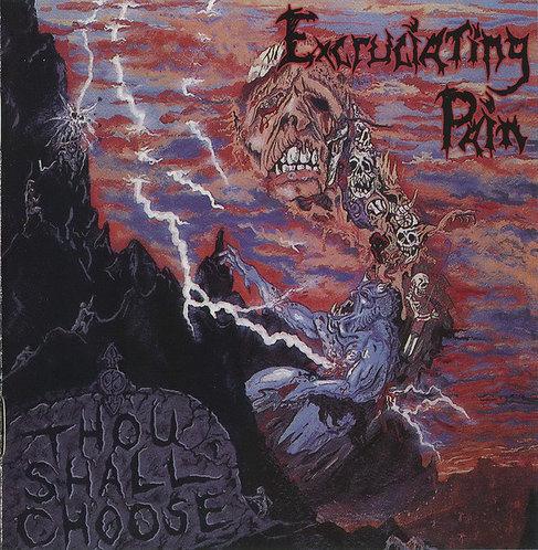 Excruciating Pain – Thou Shall Choose