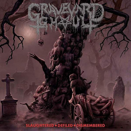 Graveyard Ghoul ‎– Slaughtered - Defiled - Dismembered