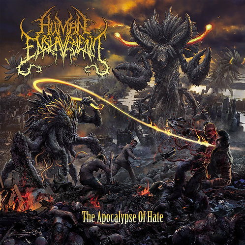 Human Enslavement – The Apocalypse of Hate