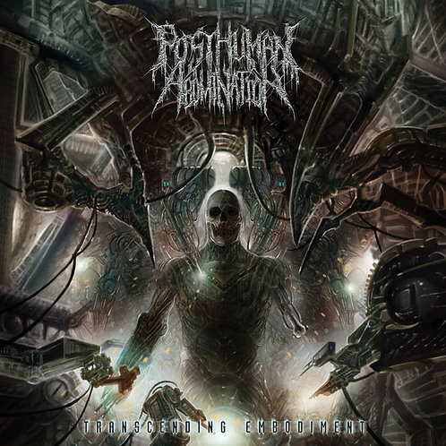 Posthuman Abomination ‎– Transcending Embodiment