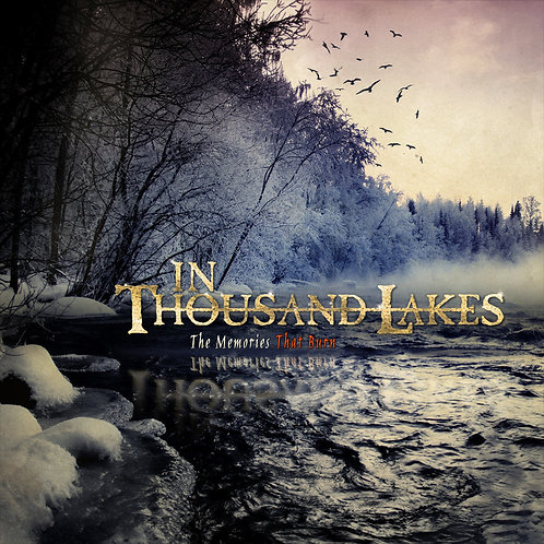 In Thousand Lakes – The Memories that Burn