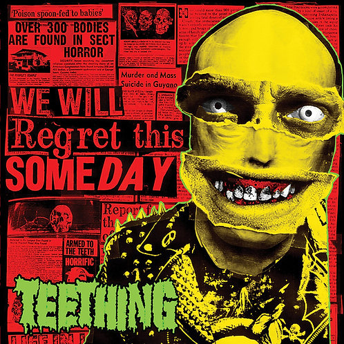 Teething – We Will Regret this Someday