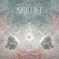 Heatenic Noiz Architect – Already A Legend