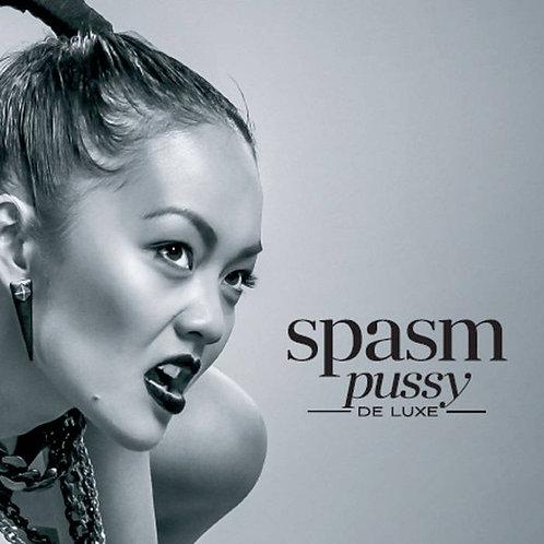 Spasm – Pussy -De Luxe-