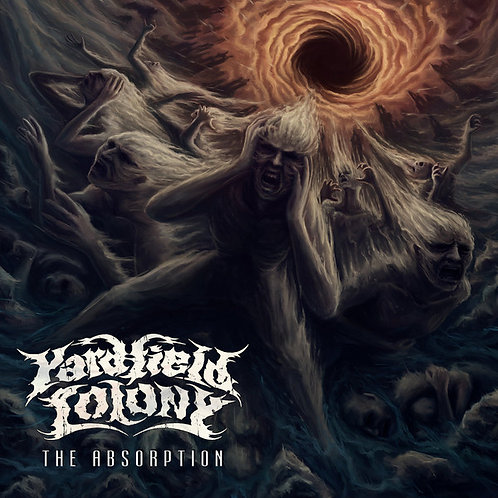 Yardfield Colony – The Absorption