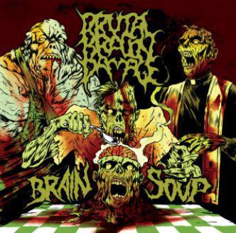 Brutal Brain Damage – Brain Soup