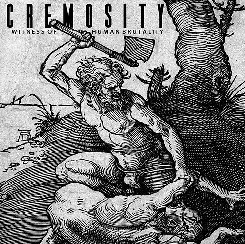 Cremosity ‎– Witness of Human Brutality