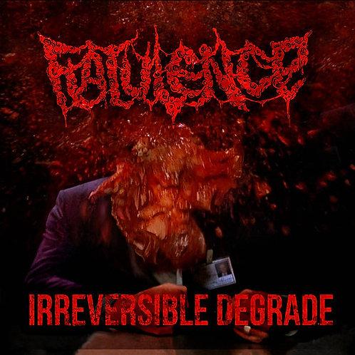 Flatulence – Irreversible Degrade
