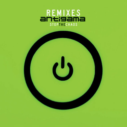 Antigama – Stop The Chaos - Remixes