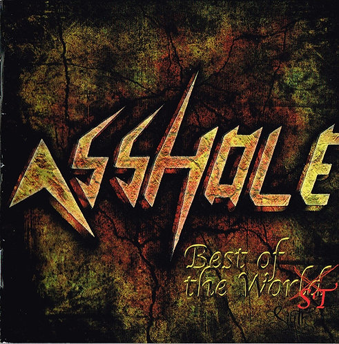 Asshole – Best of the Worst
