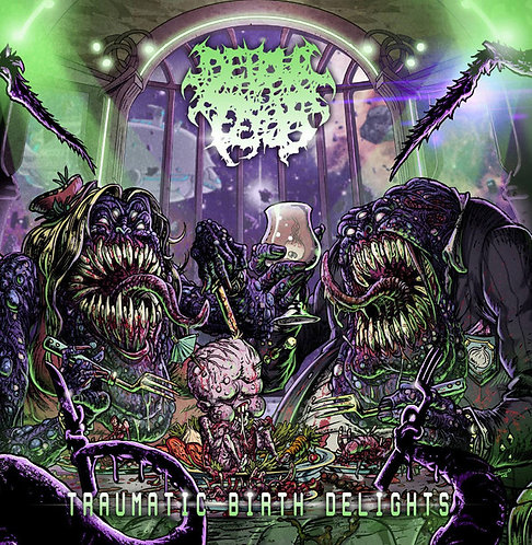 Devour The Fetus ‎– Traumatic Birth Delights