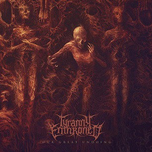 Tyranny Enthroned ‎– Our Great Undoing