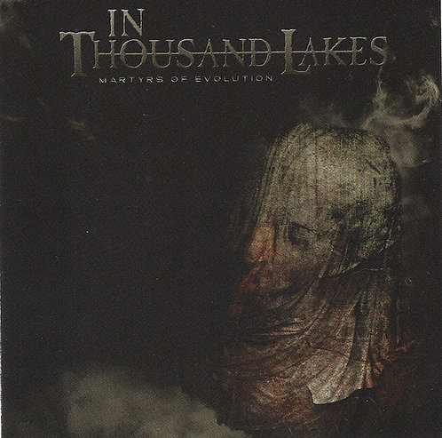 In Thousand Lakes – Martyrs of Evolution