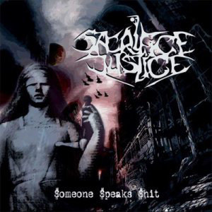 Sacrifice Justice ‎– Someone Speaks Shit