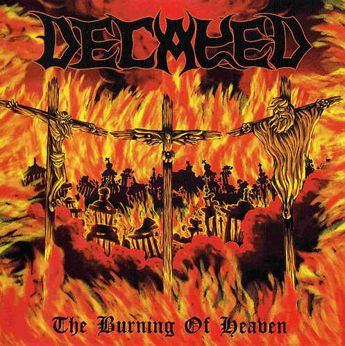 Decayed ‎– The Burning of Heaven
