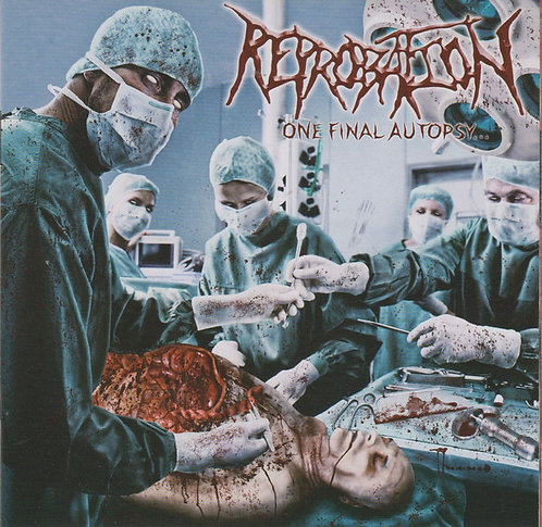 Reprobation ‎– One Final Autopsy​.​.​.
