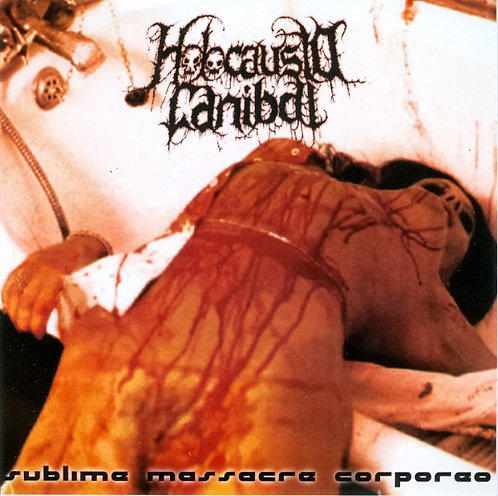 Holocausto Canibal ‎– Sublime Massacre Corpóreo