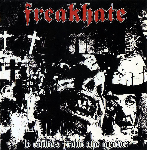 Freakhate – It Comes from the Grave