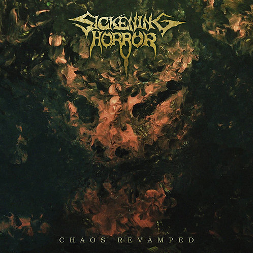 Sickening Horror – Chaos Revamped