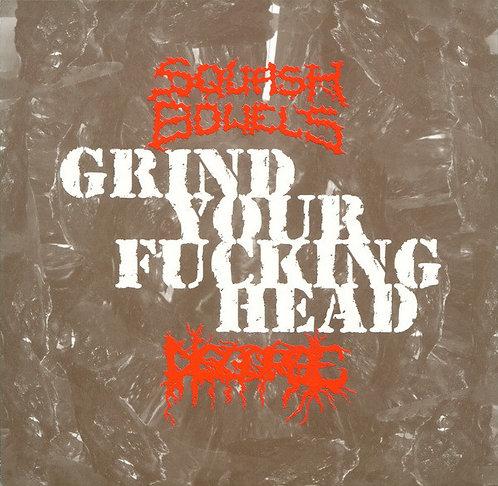 Squash Bowels / Disgorge – Grind Your Fucking Head