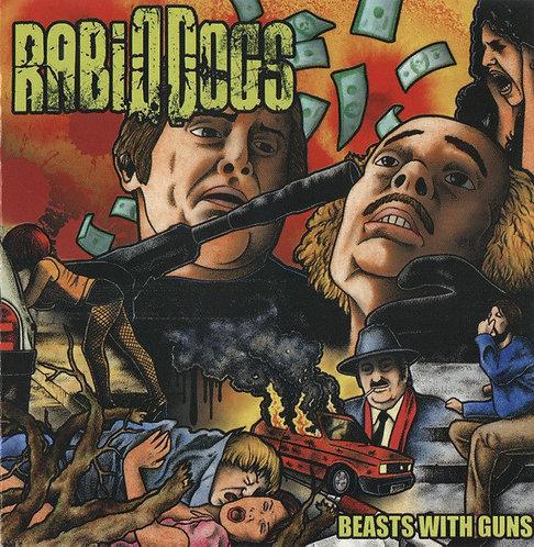 Rabid Dogs – Beasts with Guns