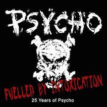 Psycho – Fuelled by Intoxication