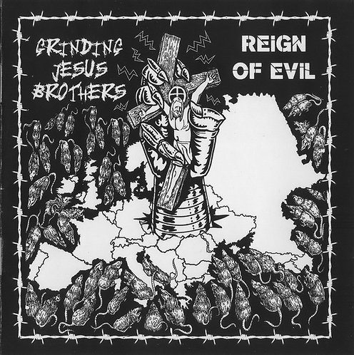 Grinding Jesus Brothers – Reign of Evil