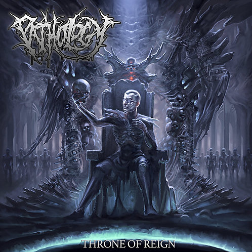 Pathology ‎– Throne of Reign